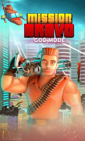 Mission Bravo: GOD MODE